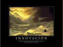 """Cuadro Innovación - """"El texto del cuadro dice: """"""""Es no aceptar las cosas tal como son y verlas como pueden llegar a ser."""""""""""""""